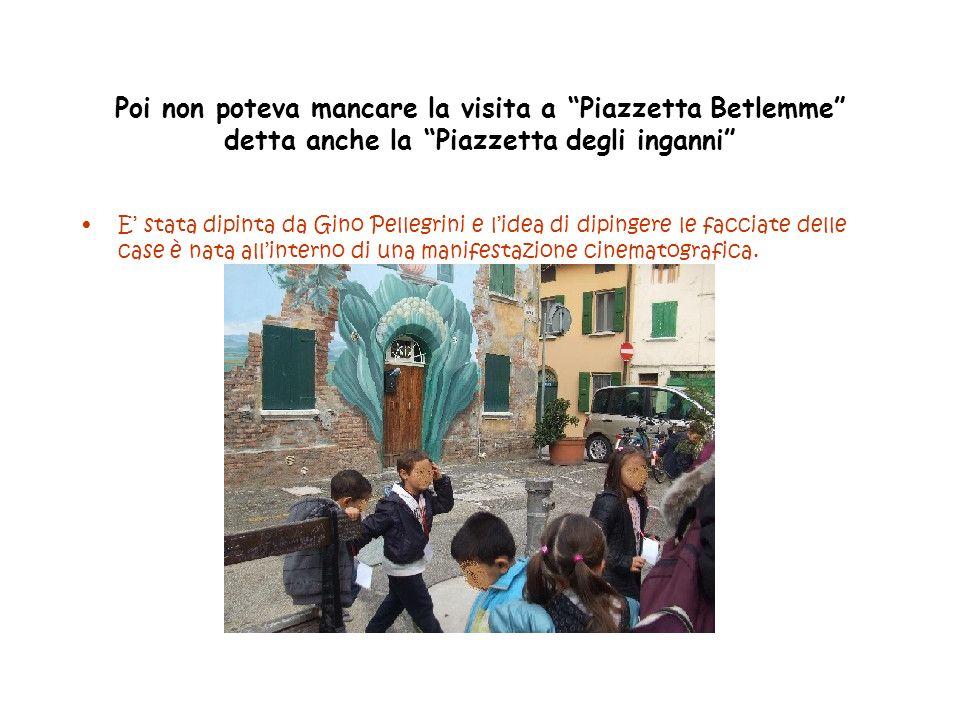 Poi non poteva mancare la visita a Piazzetta Betlemme detta anche la Piazzetta degli inganni