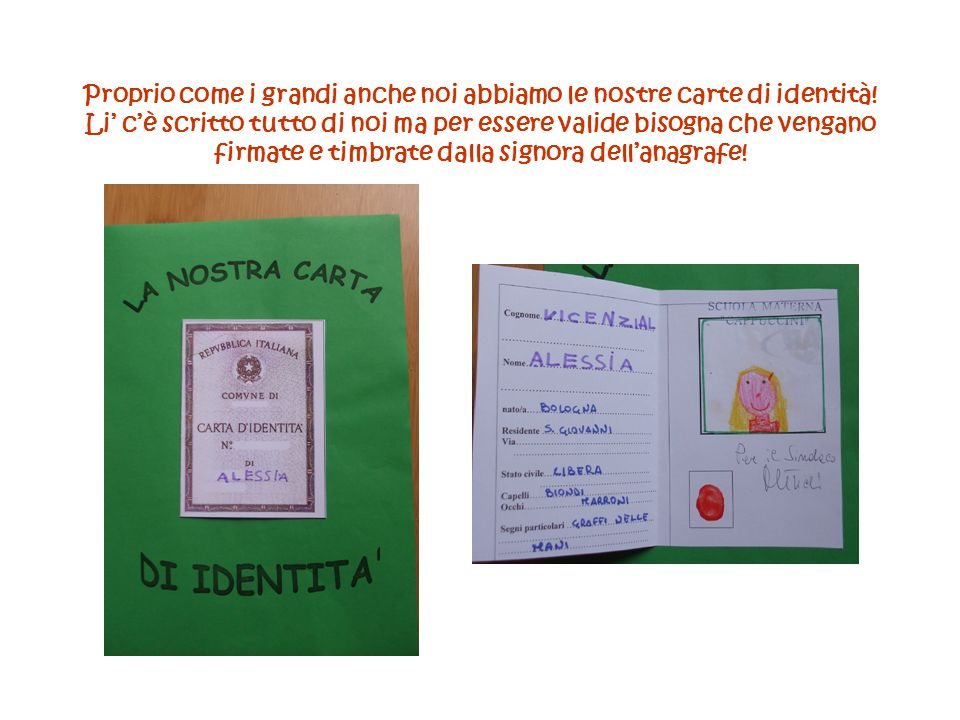 Proprio come i grandi anche noi abbiamo le nostre carte di identità