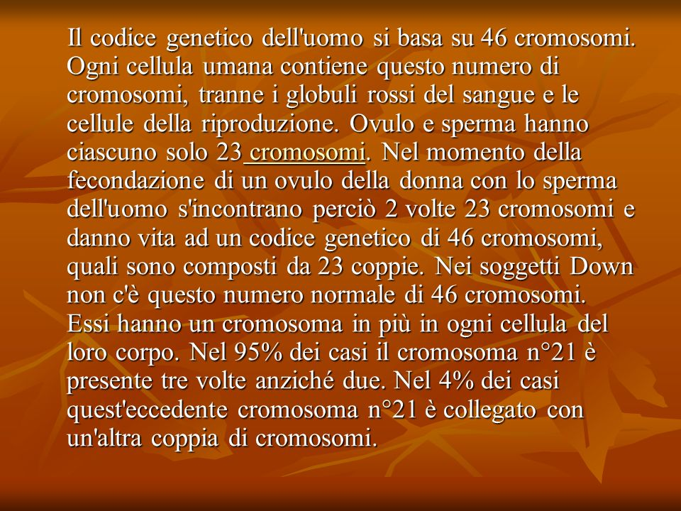 Il codice genetico dell uomo si basa su 46 cromosomi