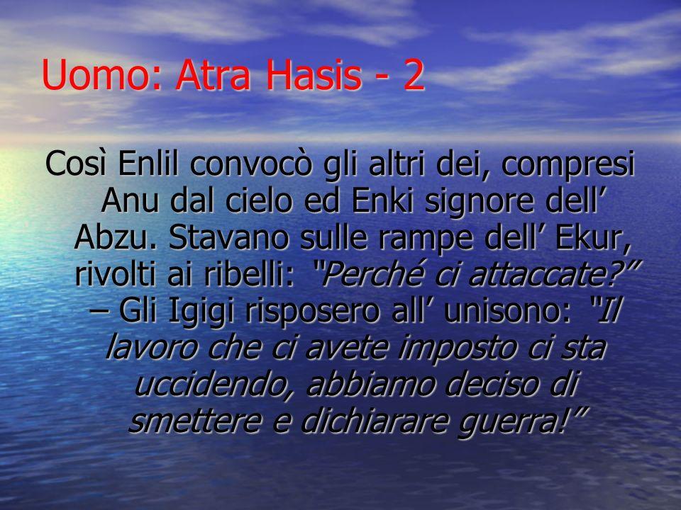 Uomo: Atra Hasis - 2