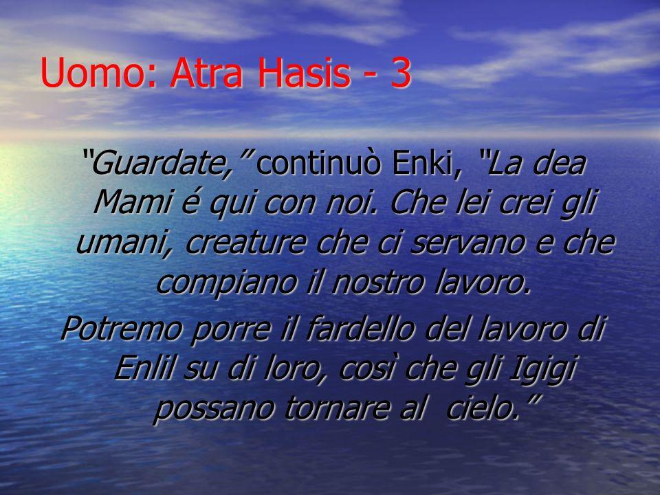 Uomo: Atra Hasis - 3