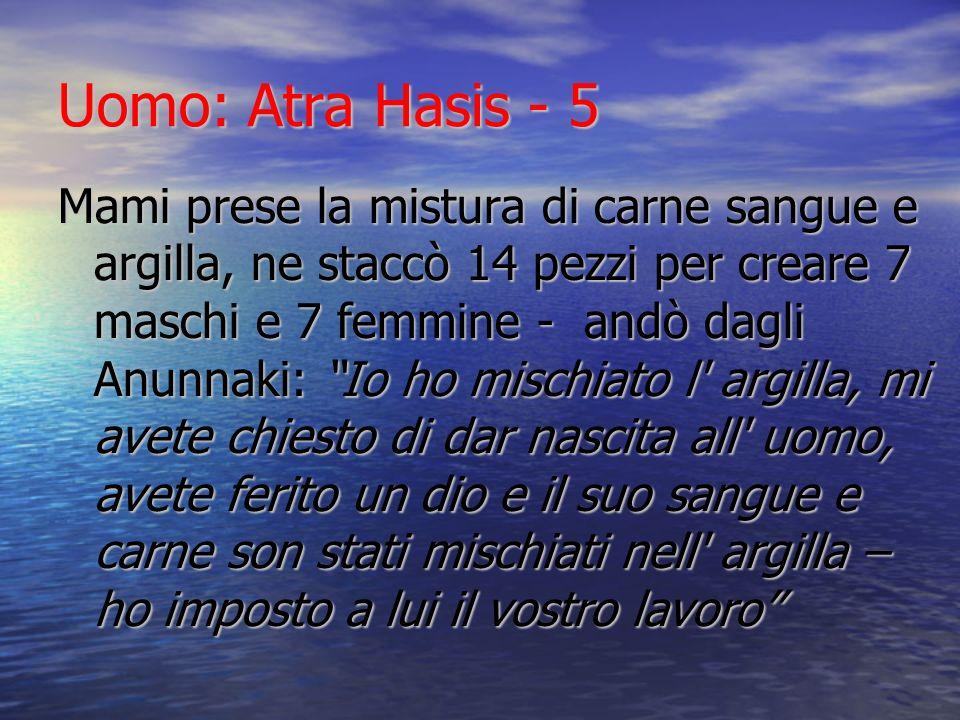 Uomo: Atra Hasis - 5