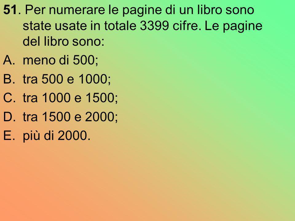 51. Per numerare le pagine di un libro sono state usate in totale 3399 cifre. Le pagine del libro sono: