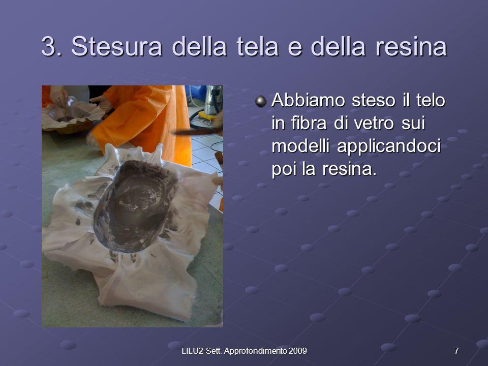 3. Stesura della tela e della resina