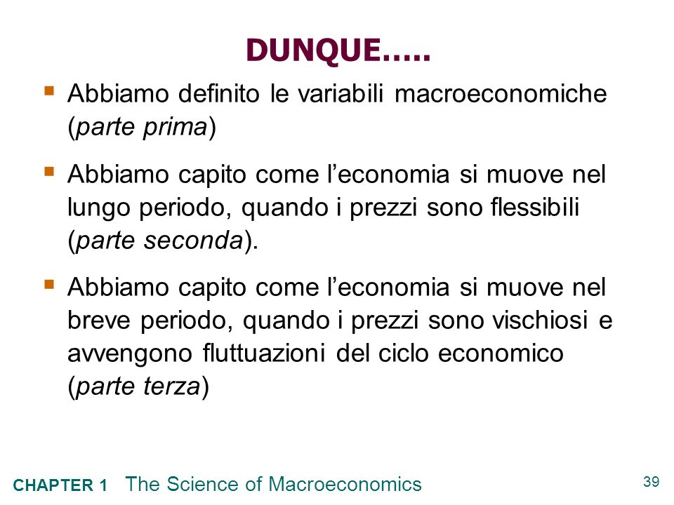 DUNQUE….. Abbiamo definito le variabili macroeconomiche (parte prima)