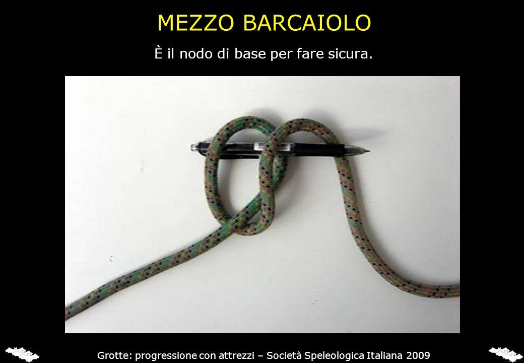 MEZZO BARCAIOLO È il nodo di base per fare sicura.