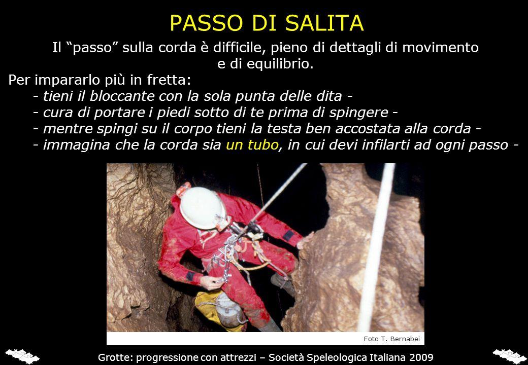 PASSO DI SALITA Il passo sulla corda è difficile, pieno di dettagli di movimento. e di equilibrio.