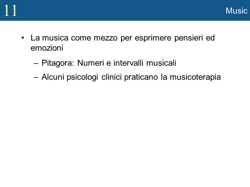 Music La musica come mezzo per esprimere pensieri ed emozioni. Pitagora: Numeri e intervalli musicali.