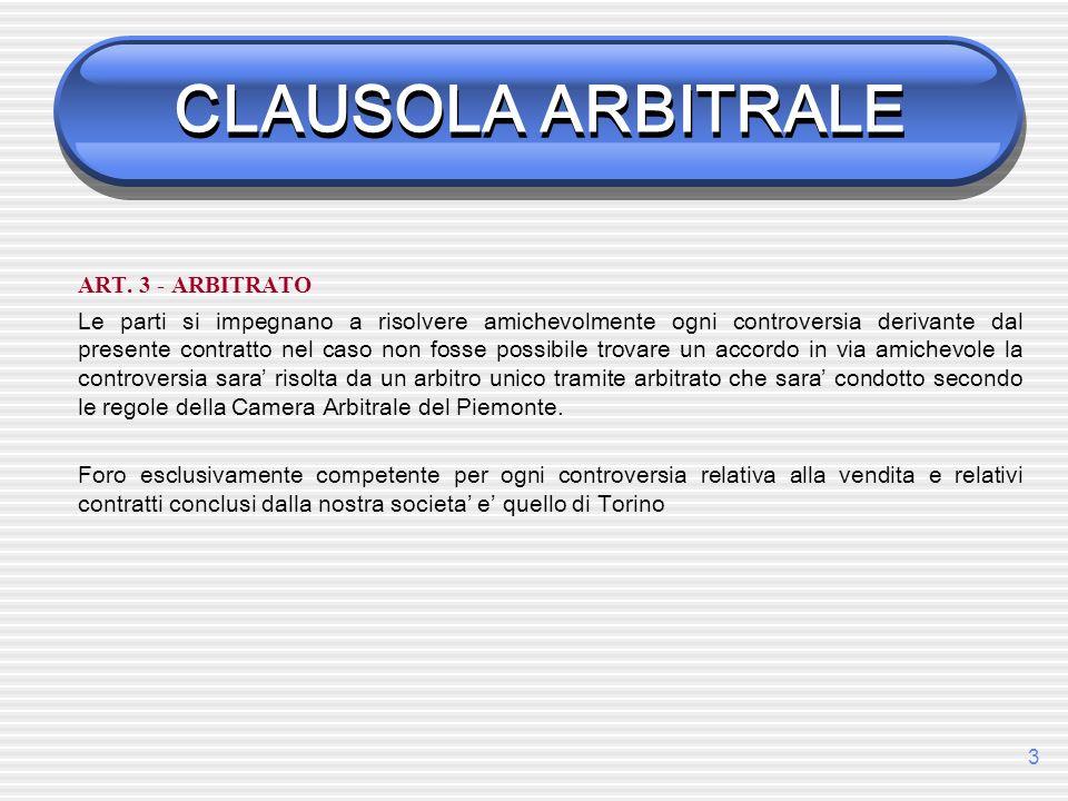 CLAUSOLA ARBITRALE ART. 3 - ARBITRATO