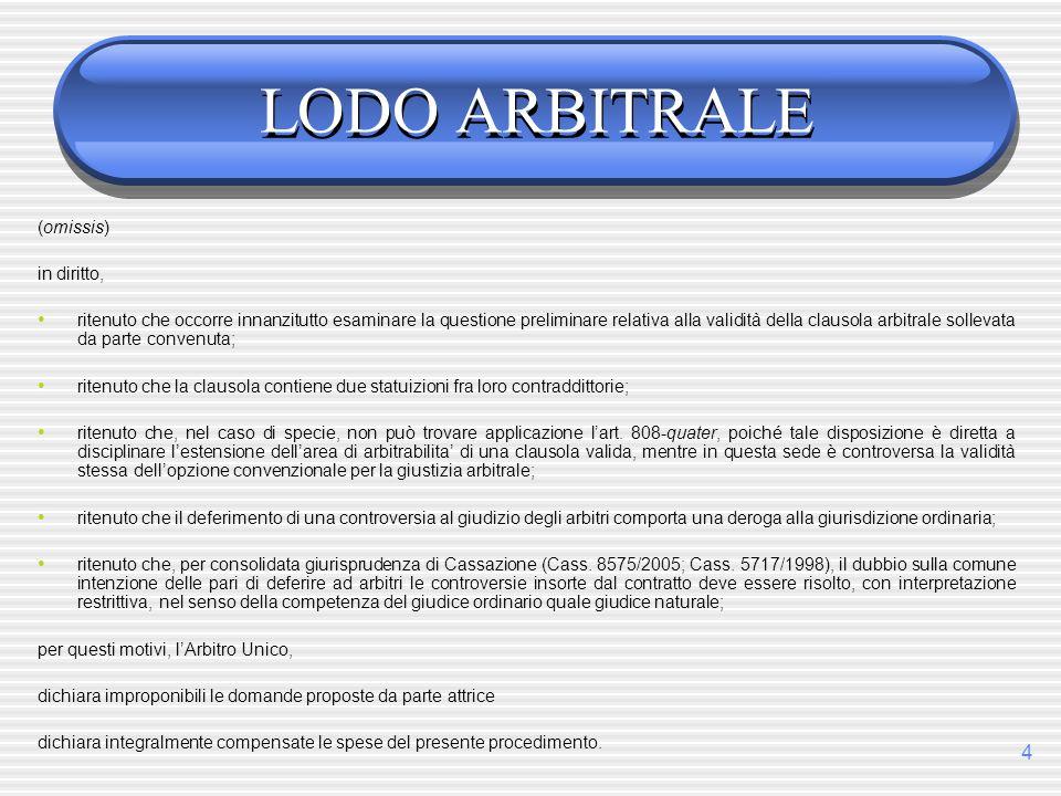 LODO ARBITRALE (omissis) in diritto,