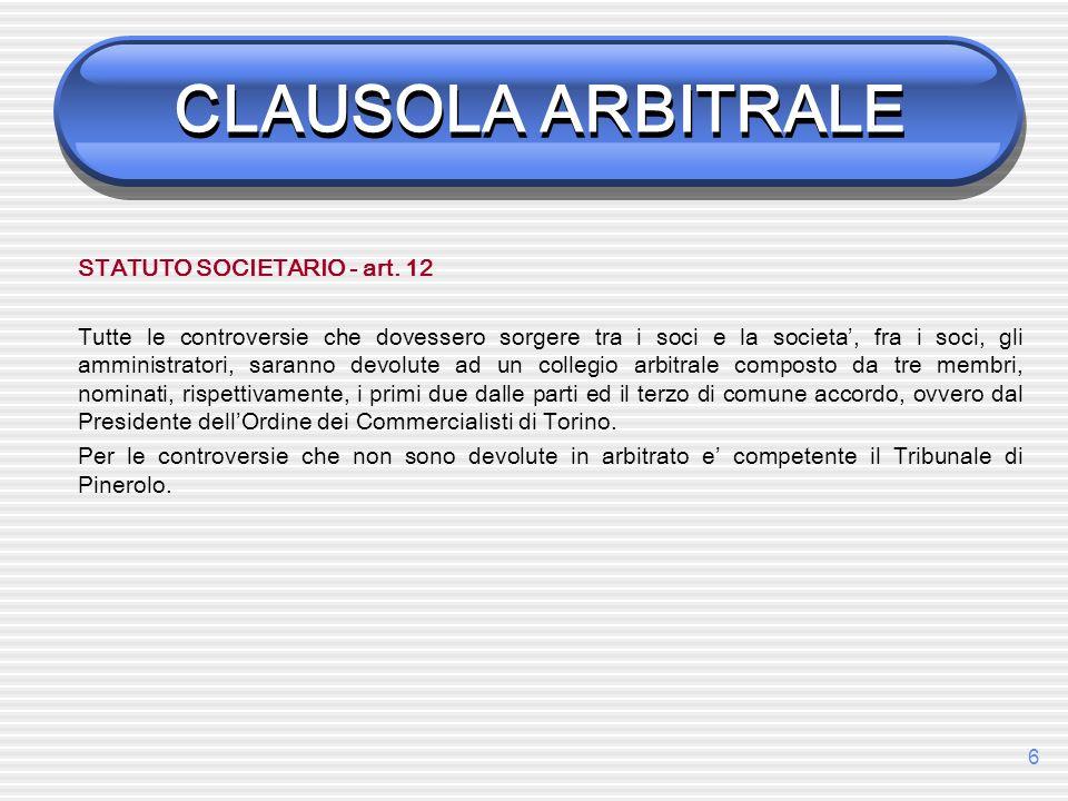 CLAUSOLA ARBITRALE STATUTO SOCIETARIO - art. 12