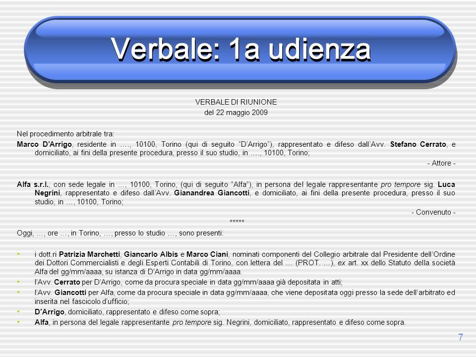 Verbale: 1a udienza VERBALE DI RIUNIONE del 22 maggio 2009