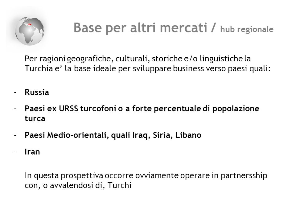 Base per altri mercati / hub regionale