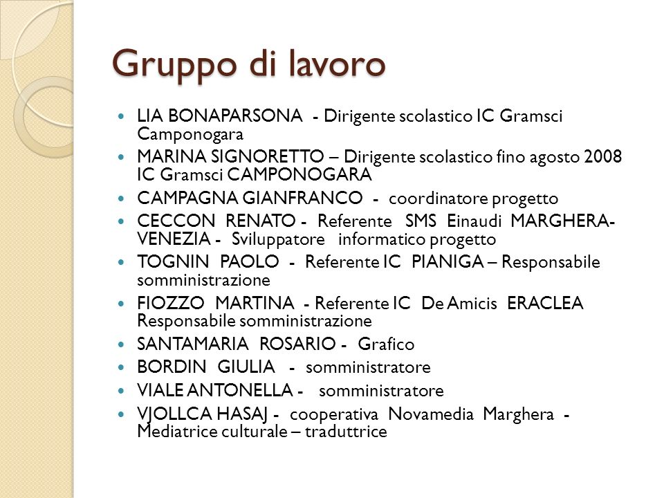Gruppo di lavoro LIA BONAPARSONA - Dirigente scolastico IC Gramsci Camponogara.
