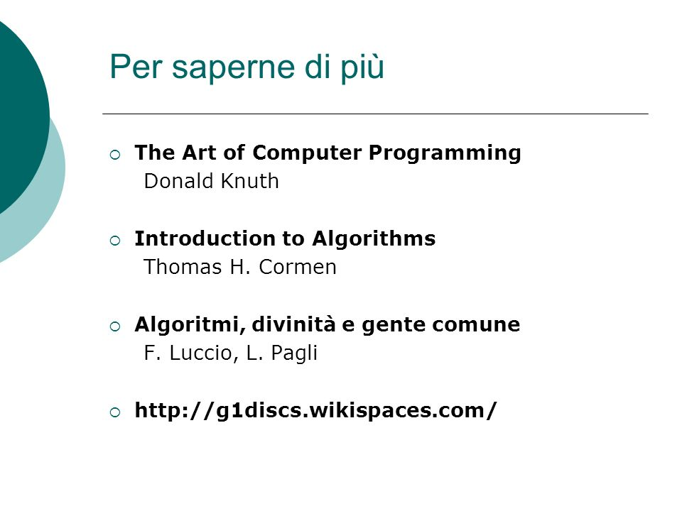 Per saperne di più The Art of Computer Programming Donald Knuth