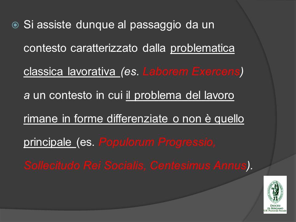Si assiste dunque al passaggio da un contesto caratterizzato dalla problematica classica lavorativa (es.