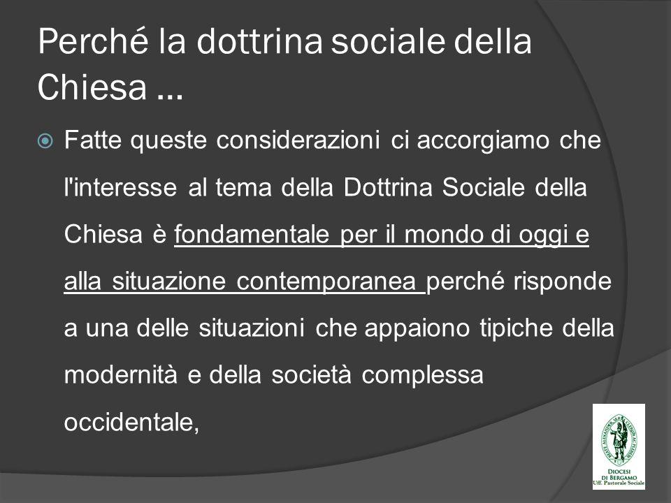 Perché la dottrina sociale della Chiesa …