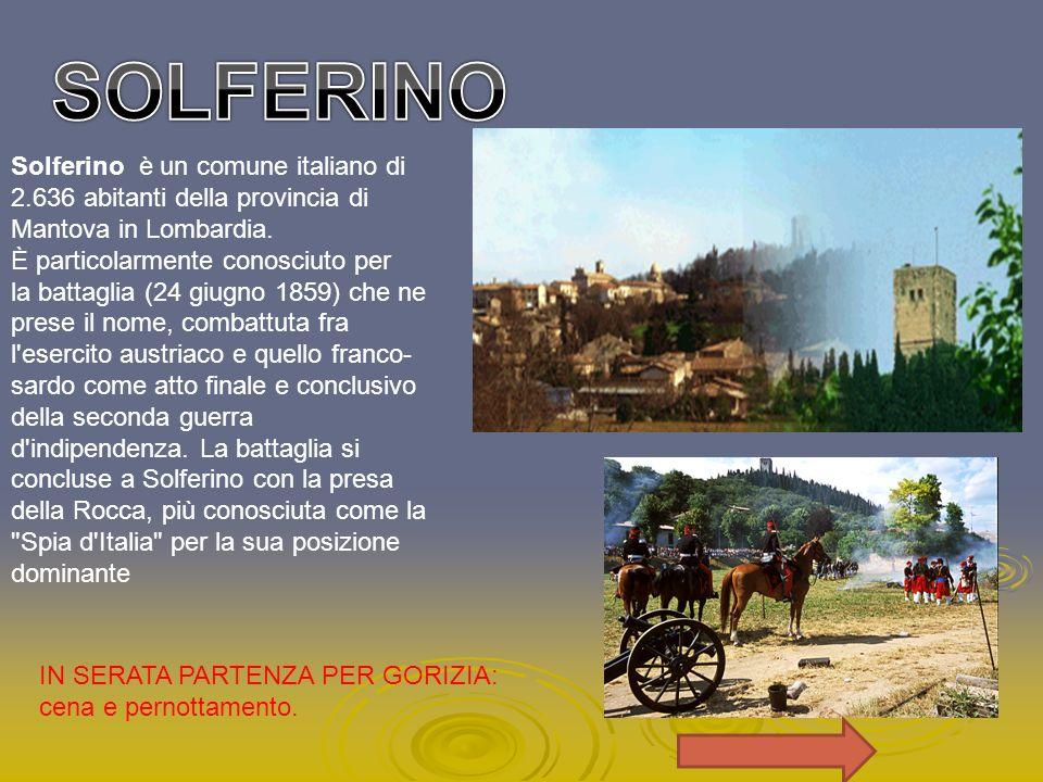 SOLFERINO Solferino è un comune italiano di 2.636 abitanti della provincia di Mantova in Lombardia.