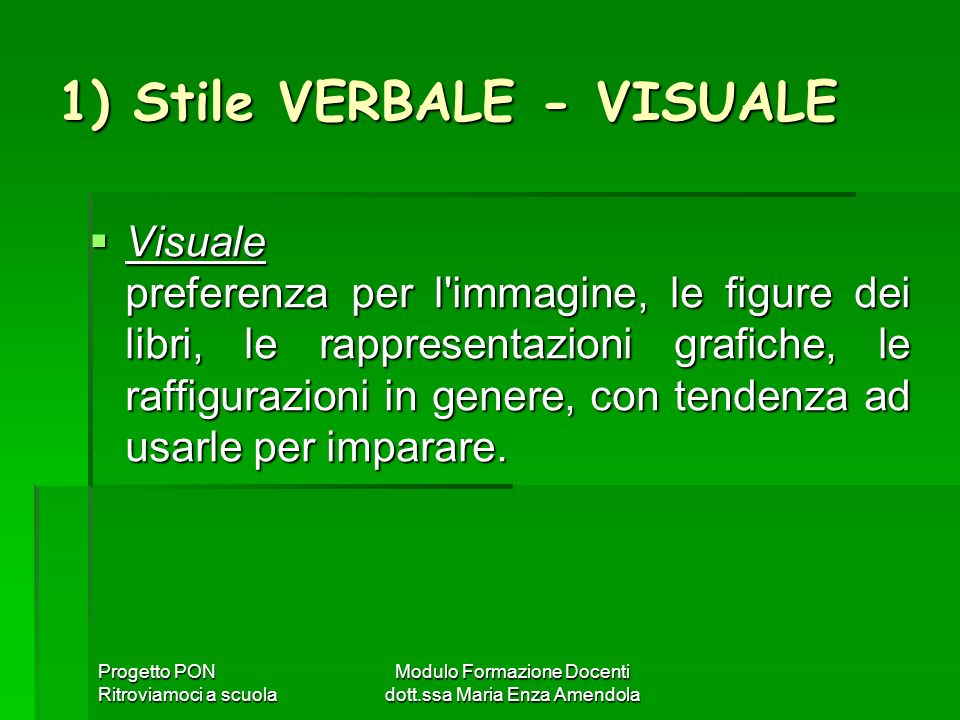 1) Stile VERBALE - VISUALE