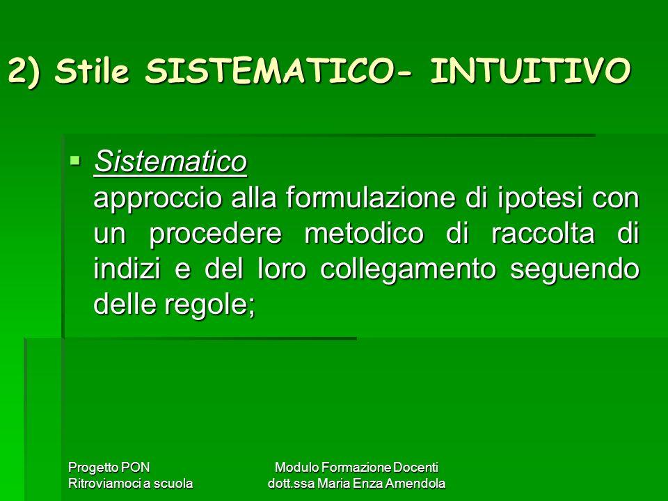 2) Stile SISTEMATICO- INTUITIVO