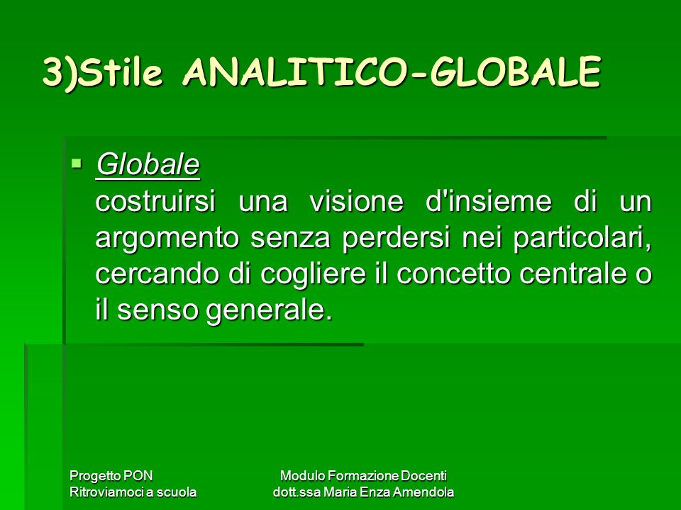 3)Stile ANALITICO-GLOBALE