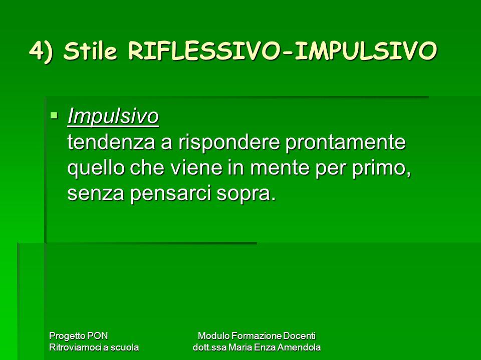4) Stile RIFLESSIVO-IMPULSIVO