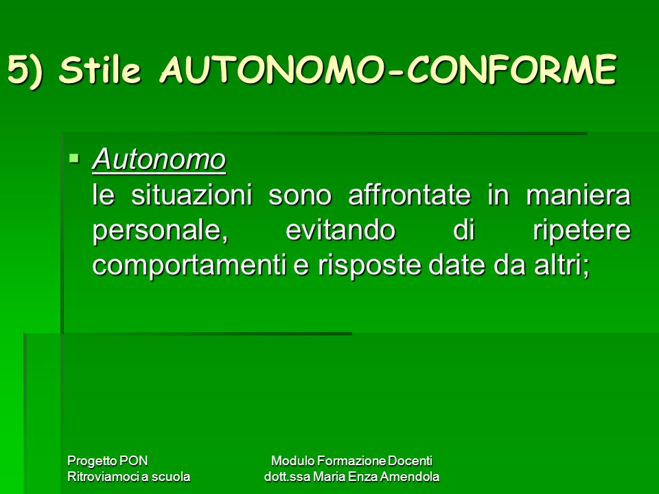 5) Stile AUTONOMO-CONFORME