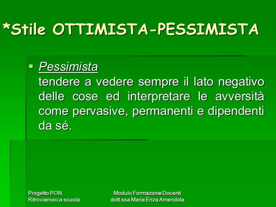 *Stile OTTIMISTA-PESSIMISTA