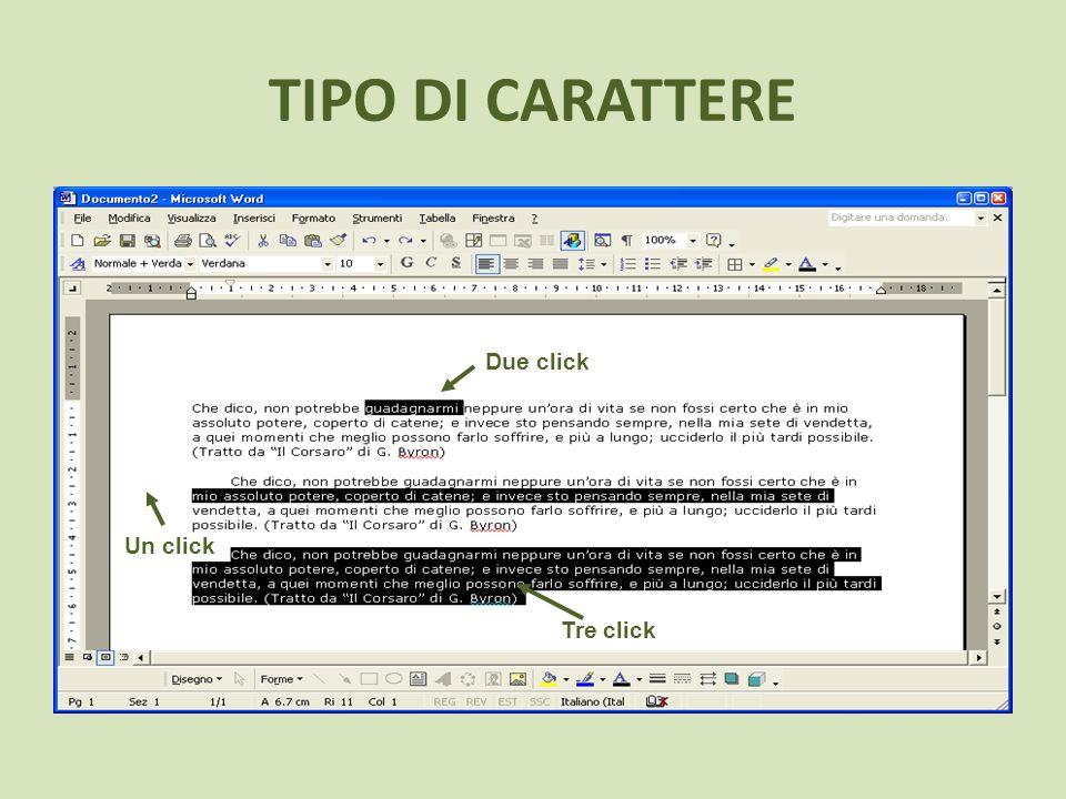 TIPO DI CARATTERE Due click Un click Tre click
