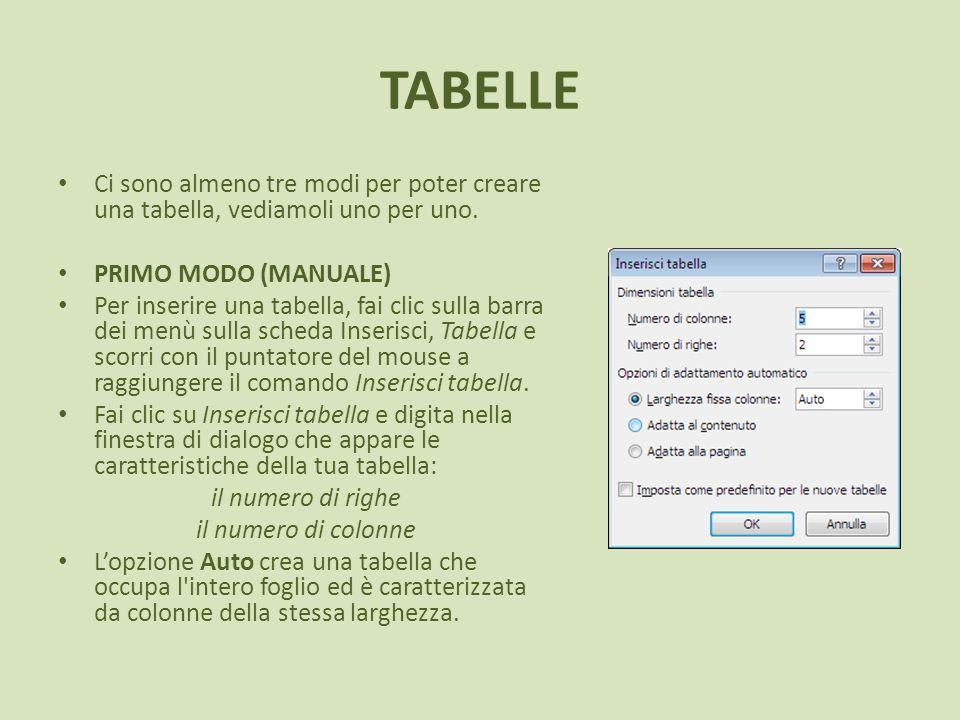 TABELLE Ci sono almeno tre modi per poter creare una tabella, vediamoli uno per uno. PRIMO MODO (MANUALE)