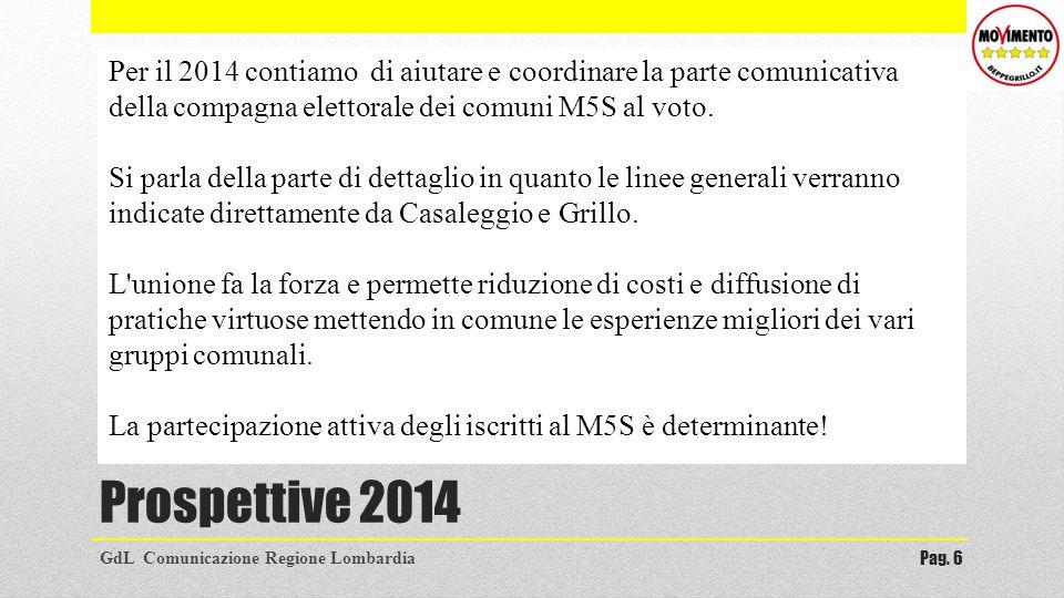 Per il 2014 contiamo di aiutare e coordinare la parte comunicativa della compagna elettorale dei comuni M5S al voto.