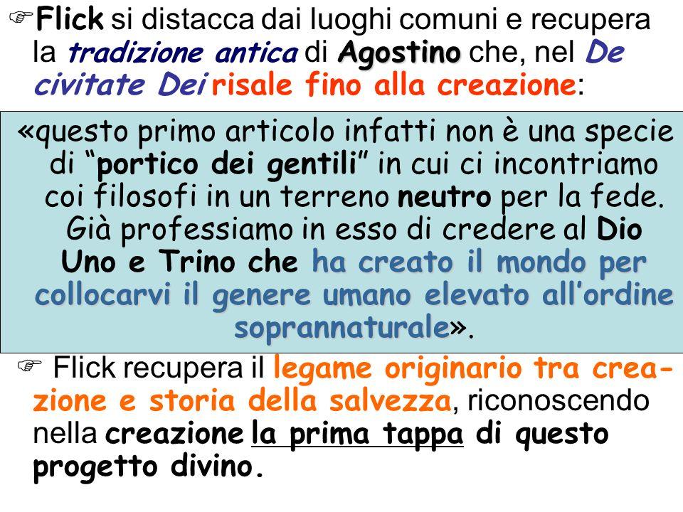 Flick si distacca dai luoghi comuni e recupera la tradizione antica di Agostino che, nel De civitate Dei risale fino alla creazione: