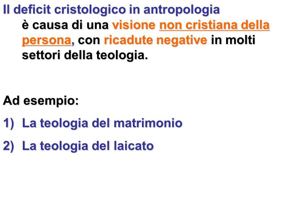 Il deficit cristologico in antropologia è causa di una visione non cristiana della persona, con ricadute negative in molti settori della teologia.