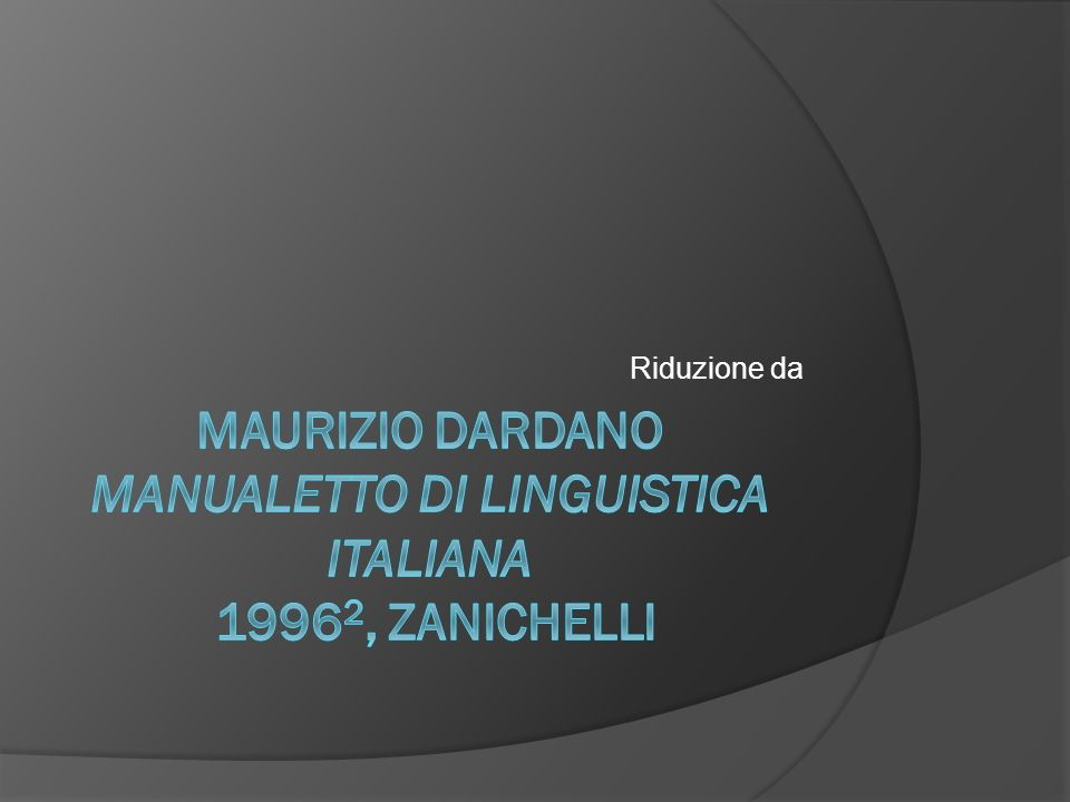 Maurizio Dardano Manualetto di linguistica italiana 19962, Zanichelli