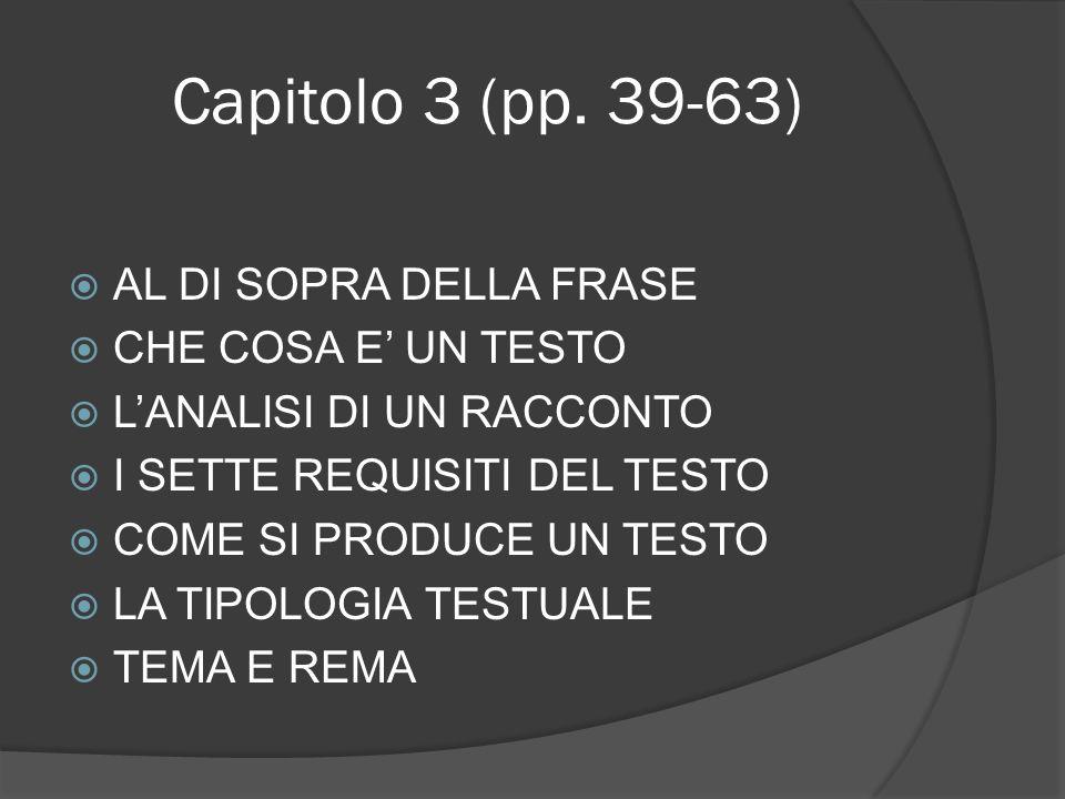 Capitolo 3 (pp. 39-63) AL DI SOPRA DELLA FRASE CHE COSA E' UN TESTO