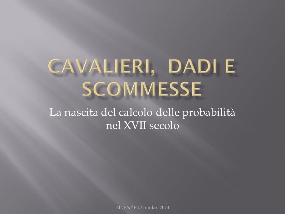 CAVALIERI, DADI E SCOMMESSE