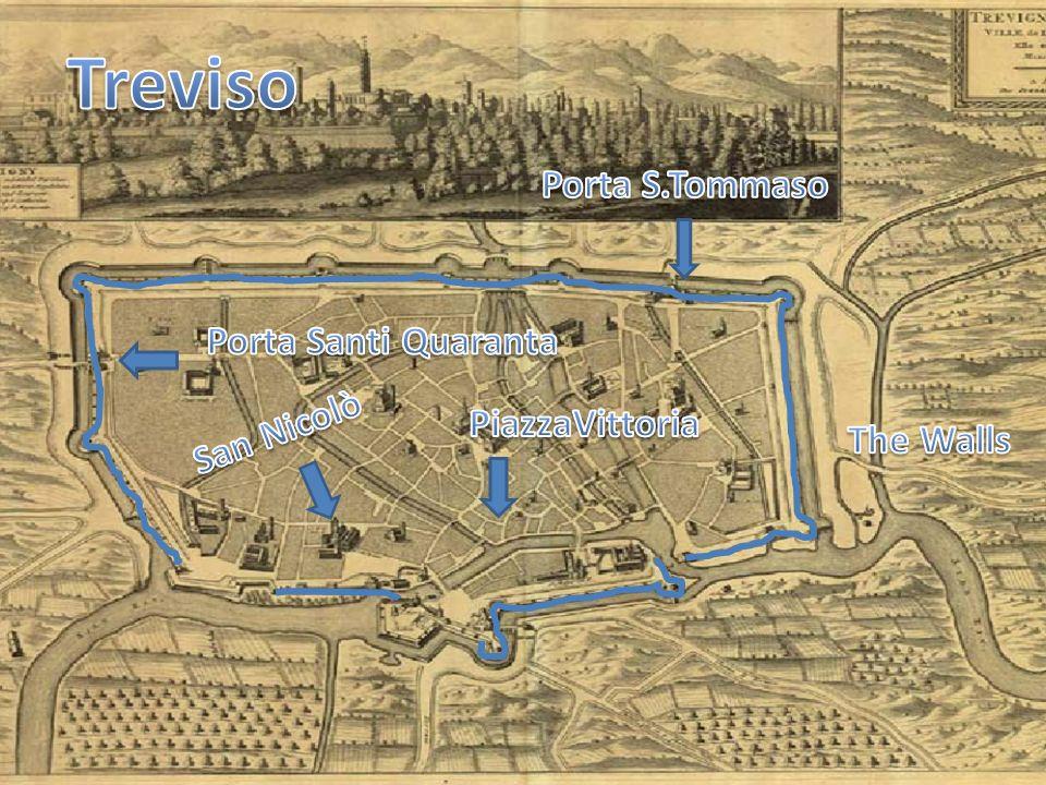Treviso Porta S.Tommaso Porta Santi Quaranta San Nicolò PiazzaVittoria