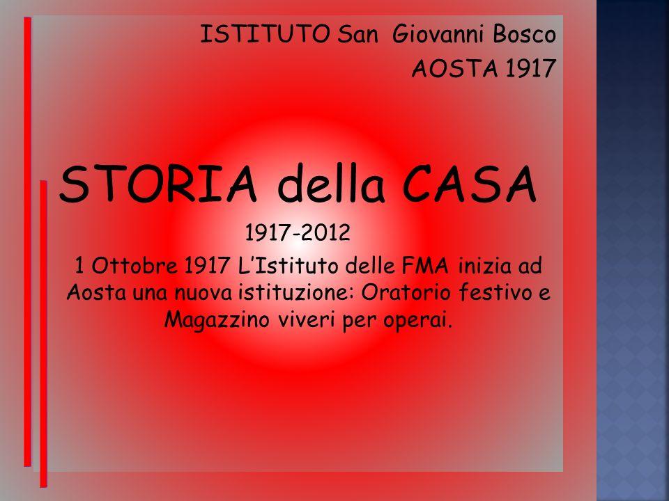 STORIA della CASA ISTITUTO San Giovanni Bosco AOSTA 1917 1917-2012
