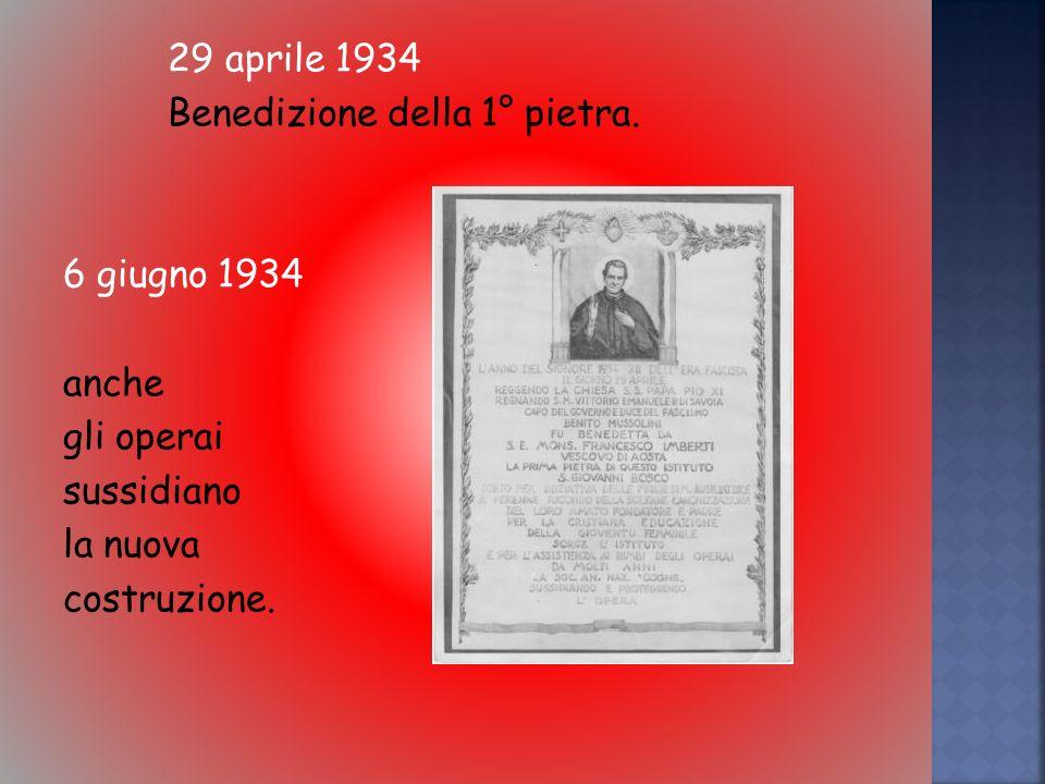 29 aprile 1934 Benedizione della 1° pietra
