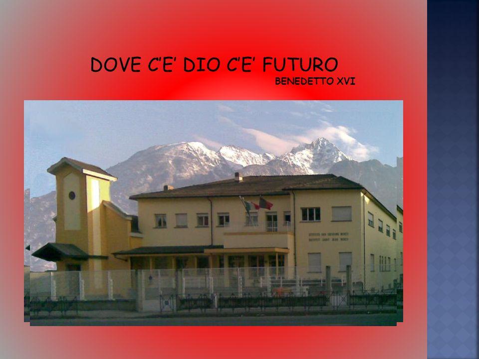 DOVE C'E' DIO C'E' FUTURO