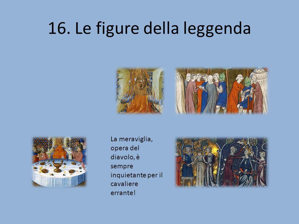 16. Le figure della leggenda