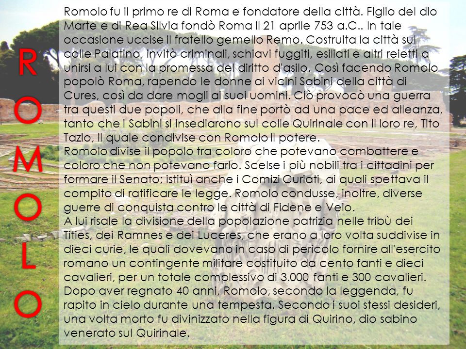 Romolo fu il primo re di Roma e fondatore della città
