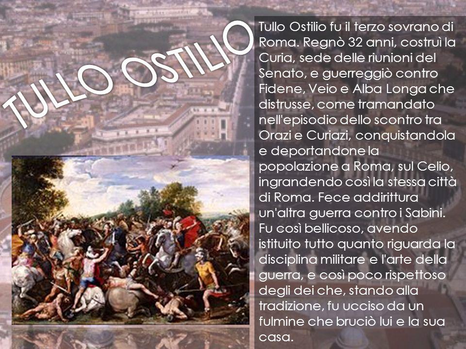 Tullo Ostilio fu il terzo sovrano di Roma