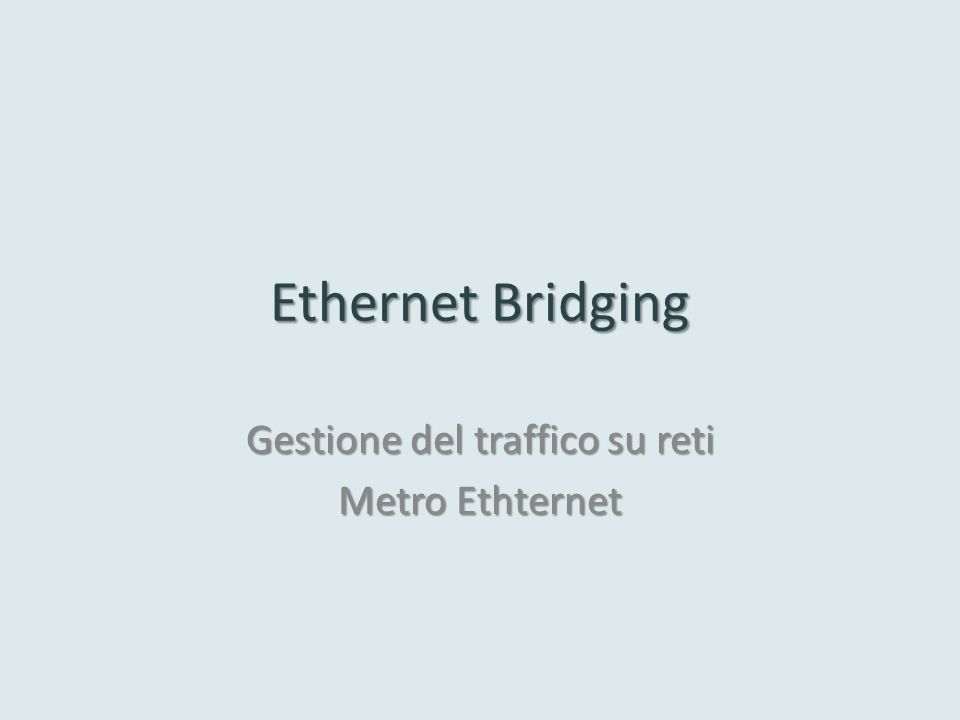 Gestione del traffico su reti Metro Ethternet
