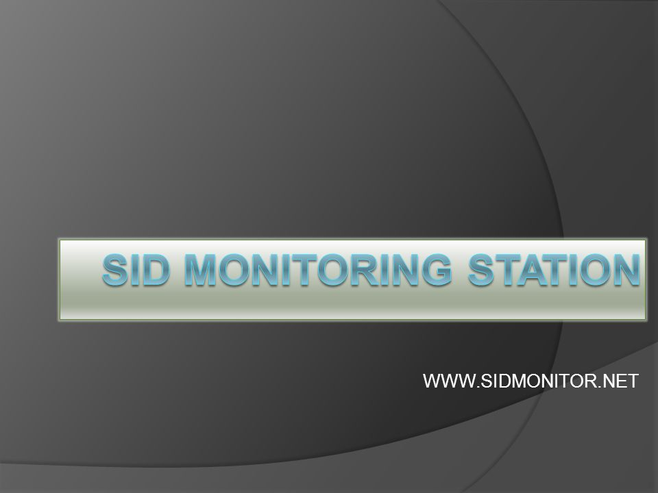 SID MONITORING STATION