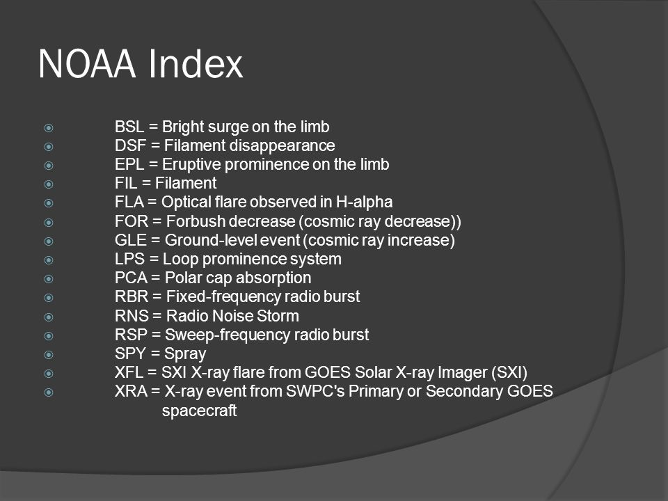 NOAA Index BSL = Bright surge on the limb DSF = Filament disappearance