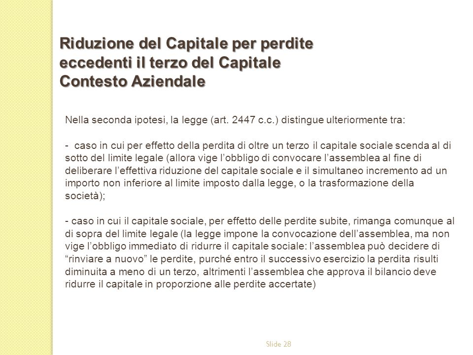 Date Riduzione del Capitale per perdite eccedenti il terzo del Capitale Contesto Aziendale.