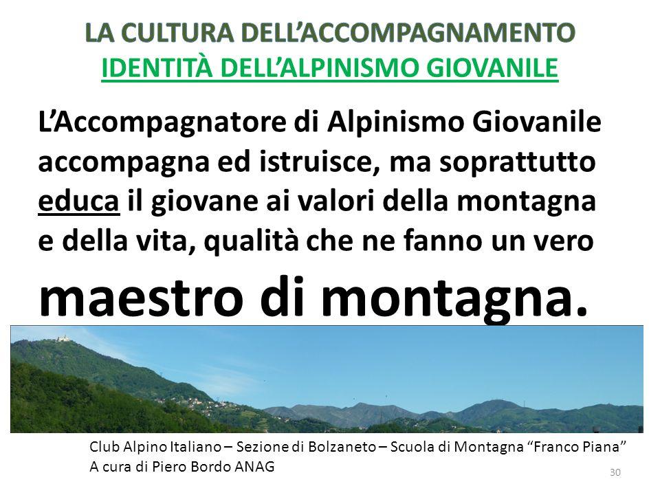 La CULTURA DELL'ACCOMPAGNAMENTO IDENTITÀ DELL'ALPINISMO GIOVANILE