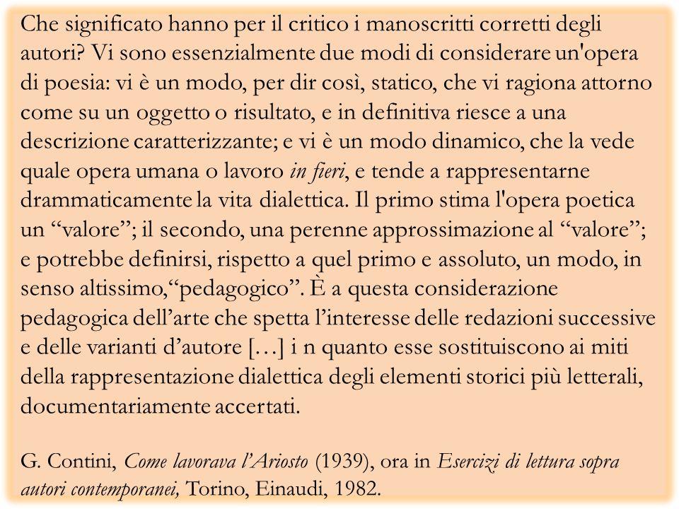Che significato hanno per il critico i manoscritti corretti degli autori.