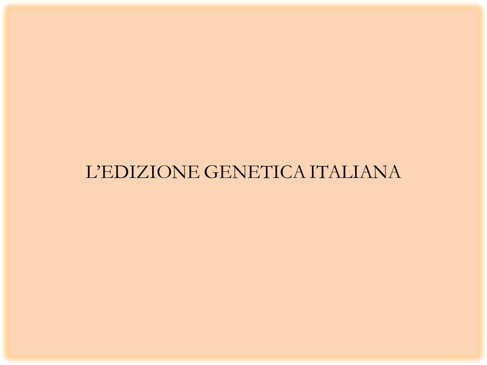 L'EDIZIONE GENETICA ITALIANA